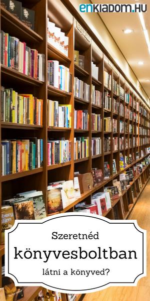 Szeretnéd a könyvedet könyvesboltban látni?